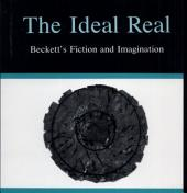 The Ideal Real: Beckett's Fiction and Imagination