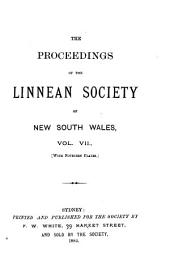 The Proceedings of the Linnean Society of New South Wales: Volume 7
