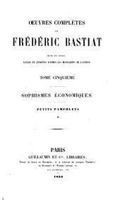 Sophismes économiques. Petits pamphlets. I, II, 1854