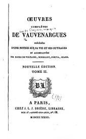 Oeuvres complètes de Vauvenargues: précédées d'une notice sur sa vie et ses ouvrages et accompagnées des notes, Volume2