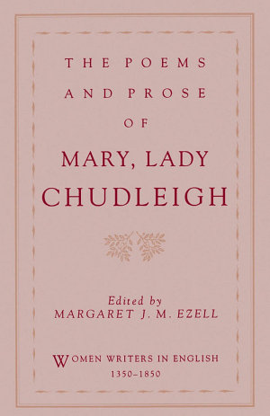 The Poems and Prose of Mary  Lady Chudleigh