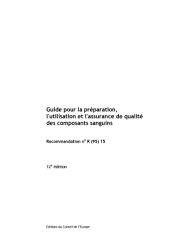 Guide pour la préparation, l'utilisation et l'assurance de qualité des composants sanguins: recommandation n° R (95) 15