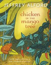 Chicken in the Mango Tree: Food and Life in a Thai-Khmer Village