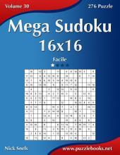 Mega Sudoku 16x16 - Facile - Volume 30 - 276 Puzzle