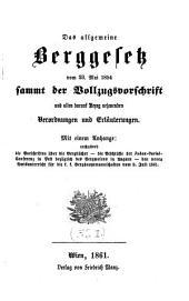 Das allgemeine Berggesetz vom 23. Mai 1854 sammt der Vollzugsvorschrift und allen darauf Bezug nehmenden Verordnungen und Erläuterungen. Mit einem Anhange: enthaltend die Vorschriften über die Bergbücher (etc.): Volume 7