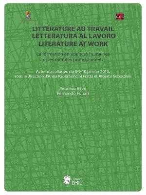 Litt  rature au travail  letteratura al lavoro  literature at work  La formation en sciences humaines et les mondes professionnels