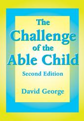 The Challenge of the Able Child: Edition 2