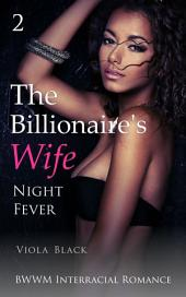 The Billionaire's Wife 2 (BWWM Interracial Romance): Night Fever