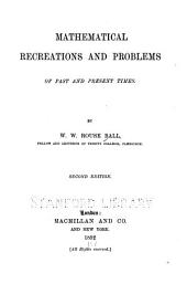Mathematical Recreations and Problems of Past and Present Times