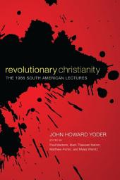 Revolutionary Christianity: The 1966 South American Lectures
