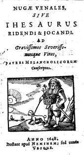 Nugae venales sive thesaurus ridendi et jocandi ... Prostant apud neminem, sed tamen ubique