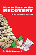How to Survive the Recovery a Vermont Perspective