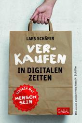 Verkaufen in digitalen Zeiten: Einfach mal Mensch sein