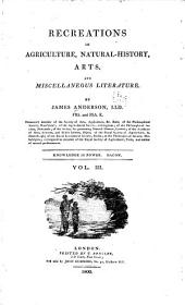 Recreations in agriculture, natural-history, arts, and miscellaneous literature: Volume 3