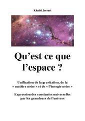 Qu'est ce que l'espace ?: Unification des lois de la physique