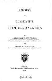 A manual of qualitative chemical analysis, by A.B. Northcote and A.H. Church