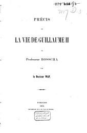 Précis de la vie de Guillaume II du professeur Bosscha