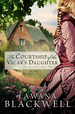 The Courtship of the Vicar s Daughter  The Gresham Chronicles Book  2