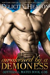 Awakened by a Demoness: Eternal Mates Paranormal Romance Series Book 10