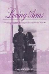 Loving Arms: British Women Writing the Second World War