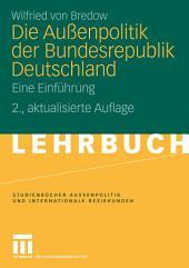 Die Außenpolitik der Bundesrepublik Deutschland: Eine Einführung, Ausgabe 2