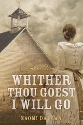 Whither Thou Goest, I Will Go