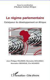 Régime parlementaire: Catalyseur du développement en Afrique