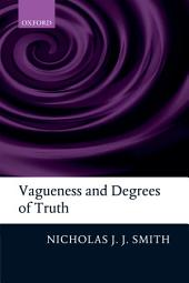 Vagueness and Degrees of Truth