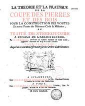 Théorie et pratique de la coupe des pierres et des bois pour la construction des voûtes et autres parties des bâtiments civils et militaires