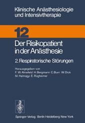 Der Risikopatient in der Anästhesie: 2. Respiratorische Störungen