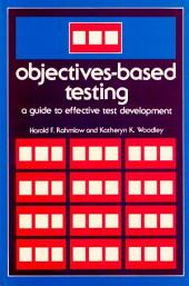 Objectives-based Testing: A Guide to Effective Test Development