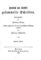 Heinrich von Kleist's gesammelte Schriften: th. Der zerbrochene Krug. Das Käthchen von Heilbronn, oder Die Feuerprobe. Prinz Friedrich von Homburg. Die Herrmannsschlacht