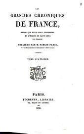 Les Grandes Chroniques de France: selon que elles sont conservées en l'eglise de Saint-Denis en France, Volume4