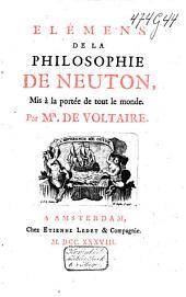 Élémens de la philosophie de Neuton, mis à portée de tout le monde