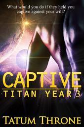 Captive: Titan Year 3