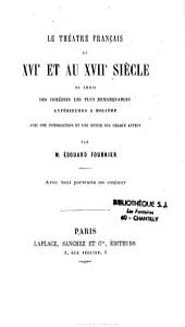 Le théâtre français au XVIe et au XVIIe siècle