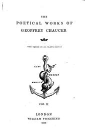 The Poetical Works of Geoffrey Chaucer: The Canterbury tales