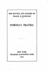 The Novels and Stories: Pomona's travels. Euphemia among the pelican's. The Rudder Grangers in England. Pomona's daughter