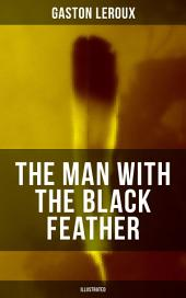 THE MAN WITH THE BLACK FEATHER (Illustrated): Horror Classic