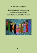 Die Frau in der islamischen Gesellschaft und Politik nach Abdul Halim Abu Shaqqa