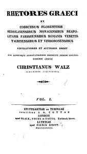 Rhetores Graeci: ex codicibus Florentinis, Mediolanensibus, Monacensibus, Neapolitanis, Parisiensibus, Romanis, Venetis, Taurinensibus et Vindobonensibus, Τόμος 1