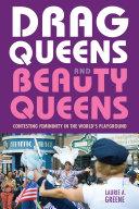 Drag Queens and Beauty Queens