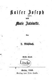 Kaiser Joseph und Marie Antoinette: Band 1