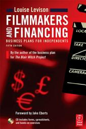 Filmmakers and Financing: Business Plans for Independents, Edition 5