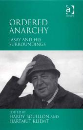 Ordered Anarchy: Jasay and his Surroundings