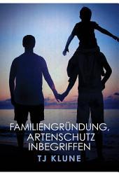 Familiengründung, Artenschutz inbegriffen