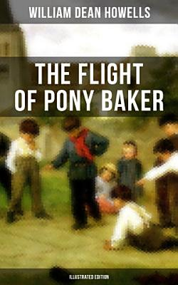 The Flight of Pony Baker  Illustrated Edition