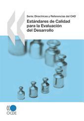 Directrices y Referencias del CAD (series) Estándares de Calidad para la Evaluación del Desarrollo