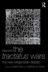 Beyond The Tractatus Wars: The New Wittgenstein Debate