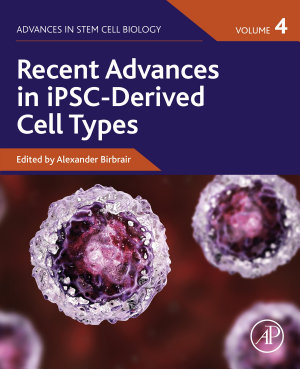 Recent Advances in iPSC-Derived Cell Types, Volume 4